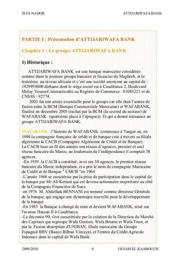 ISTA NADOR ATTIJARIWAFA BANK 2009/2010 OUIAM EL KAABOUCH6 PARTIE I : Présentation d'ATTIJARIWAFA BANK Chapitre 1 : Le grou...