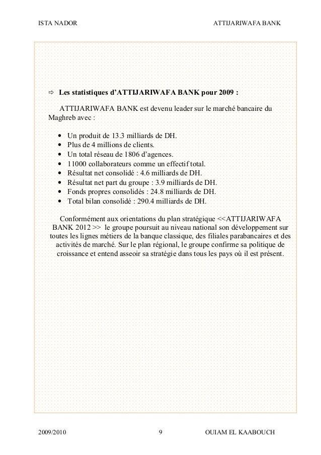 ISTA NADOR ATTIJARIWAFA BANK 2009/2010 OUIAM EL KAABOUCH9  Les statistiques d'ATTIJARIWAFA BANK pour 2009 : ATTIJARIWAFA ...