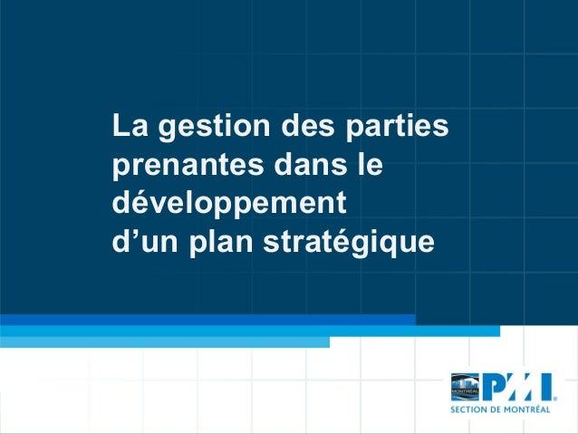 La gestion des partiesprenantes dans ledéveloppementd'un plan stratégique
