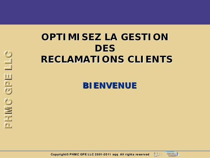 OPTIMISEZ LA GESTION                       DESPHMC GPE LLC               RECLAMATIONS CLIENTS                             ...