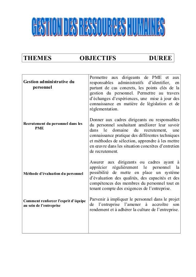 THEMES OBJECTIFS DUREE Gestion administrative du personnel Recrutement du personnel dans les PME Méthode d'évaluation du p...