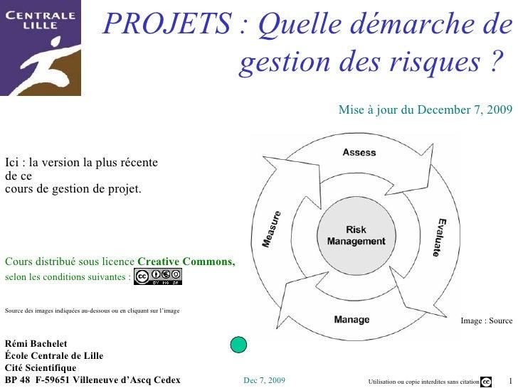 PROJETS :  Quelle démarche de gestion des risques ?   Image :  Source Rémi Bachelet  École Centrale de Lille Cité Scientif...