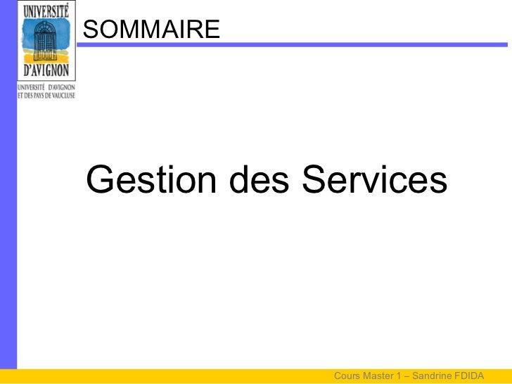 SOMMAIREGestion des Services             Cours Master 1 – Sandrine FDIDA