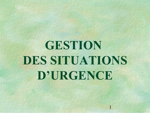 1 GESTION DES SITUATIONS D'URGENCE