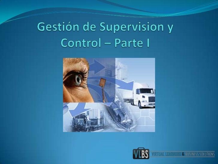Gestión de Supervision y Control – Parte I<br />