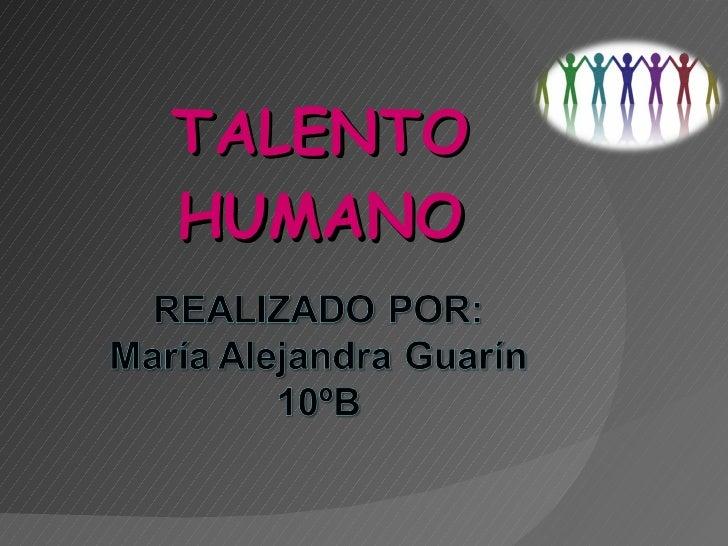 <ul><li>TALENTO HUMANO </li></ul>