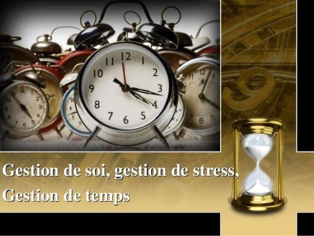Gestion de soi, gestion de stress, Gestion de temps
