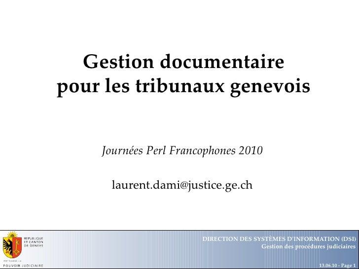 Gestion documentaire pour les tribunaux genevois Journées Perl Francophones 2010 [email_address] Département Office