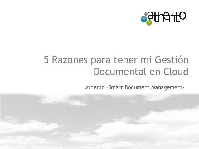 5 Razones para tener mi Gestión Documental en Cloud Athento –Smart Document Management-