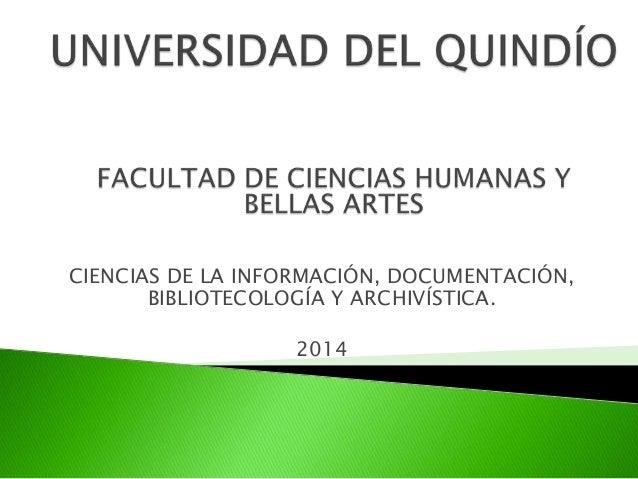 CIENCIAS DE LA INFORMACIÓN, DOCUMENTACIÓN, BIBLIOTECOLOGÍA Y ARCHIVÍSTICA. 2014