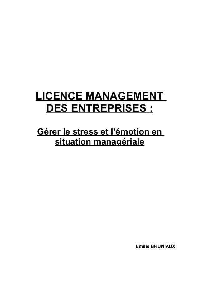 LICENCE MANAGEMENT  DES ENTREPRISES :Gérer le stress et l'émotion en    situation managériale                        Emili...