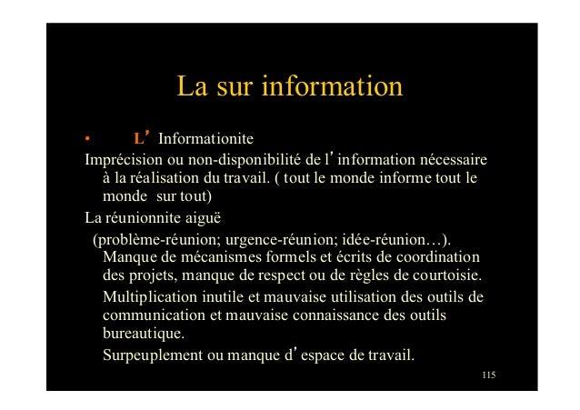 115La sur information• L' InformationiteImprécision ou non-disponibilité de l'information nécessaireà la réalisation du t...