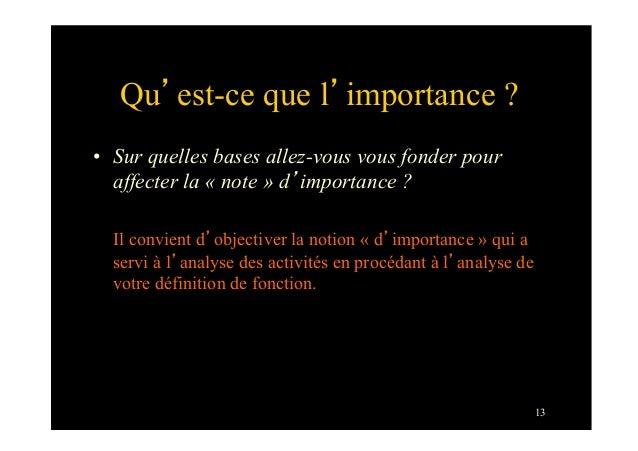 13Qu'est-ce que l'importance ?• Sur quelles bases allez-vous vous fonder pouraffecter la « note » d'importance ?Il convie...