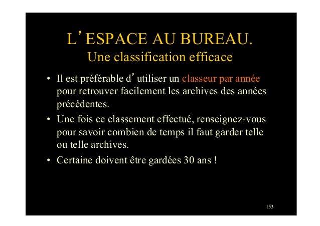 153L'ESPACE AU BUREAU.Une classification efficace• Il est préférable d'utiliser un classeur par annéepour retrouver facil...