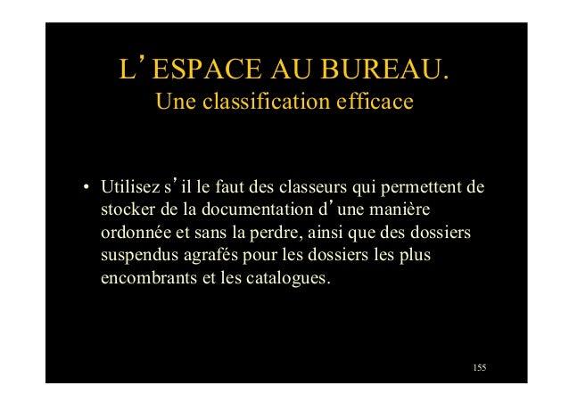 155L'ESPACE AU BUREAU.Une classification efficace• Utilisez s'il le faut des classeurs qui permettent destocker de la doc...