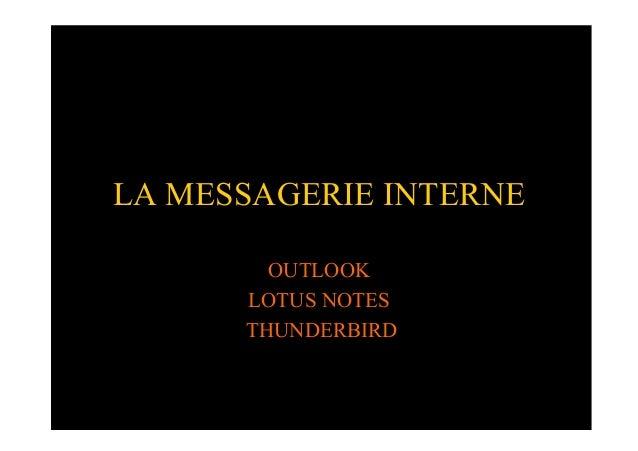 LA MESSAGERIE INTERNEOUTLOOKLOTUS NOTESTHUNDERBIRD