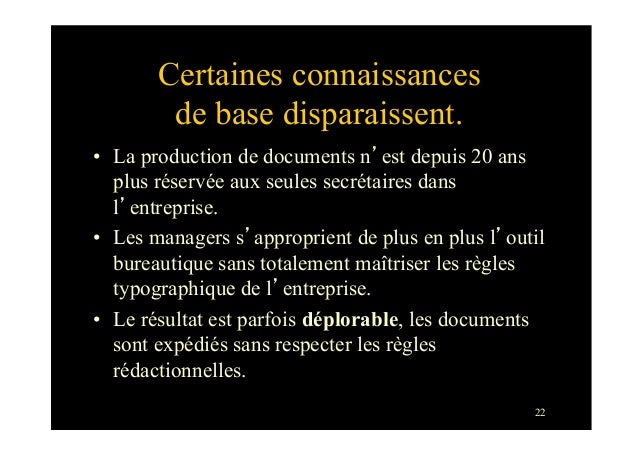 22Certaines connaissancesde base disparaissent.• La production de documents n'est depuis 20 ansplus réservée aux seules s...
