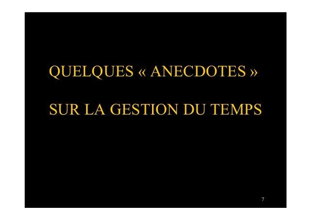 7QUELQUES « ANECDOTES »SUR LA GESTION DU TEMPS