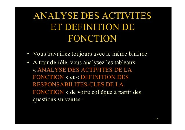 78ANALYSE DES ACTIVITESET DEFINITION DEFONCTION• Vous travaillez toujours avec le même binôme.• A tour de rôle, vous ana...