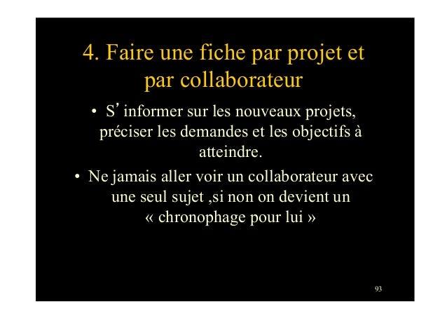 934. Faire une fiche par projet etpar collaborateur• S'informer sur les nouveaux projets,préciser les demandes et les obj...