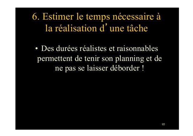 956. Estimer le temps nécessaire àla réalisation d'une tâche• Des durées réalistes et raisonnablespermettent de tenir son...