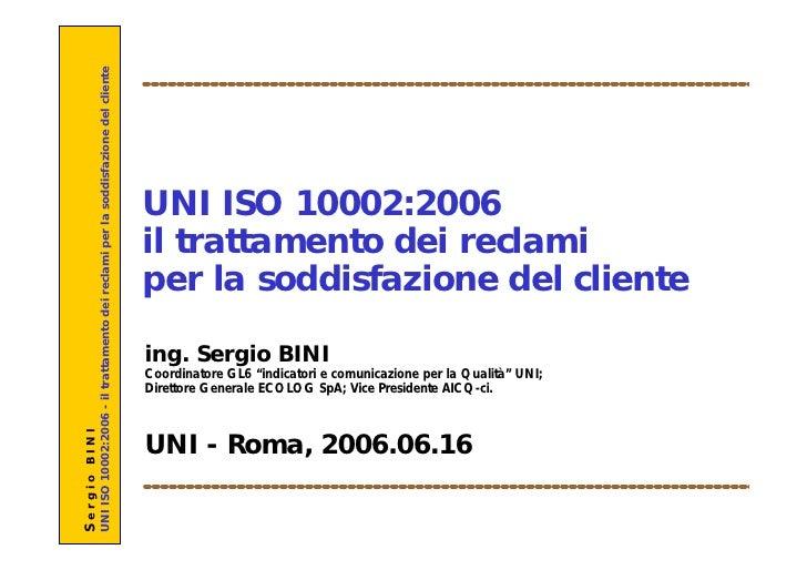 NI ISO 10002:2006 - il trattamento dei reclami per la soddisfazione del cliente                                           ...