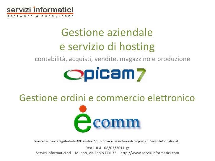 Gestione aziendale                e servizio di hostingcontabilità, acquisti, vendite, magazzino e produzione             ...