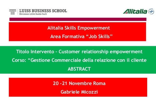 "Alitalia Skills Empowerment                Area Formativa ""Job Skills"" Titolo Intervento – Customer relationship empowerme..."