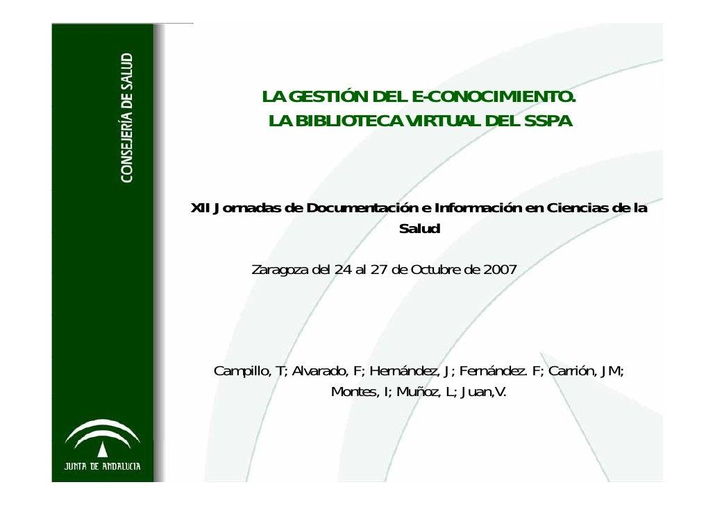 LA GESTIÓN DEL E-CONOCIMIENTO.            LA BIBLIOTECA VIRTUAL DEL SSPA    XII Jornadas de Documentación e Información en...