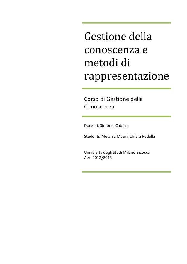 Gestione della conoscenza e metodi di rappresentazione Corso di Gestione della Conoscenza Docenti: Simone, Cabitza Student...
