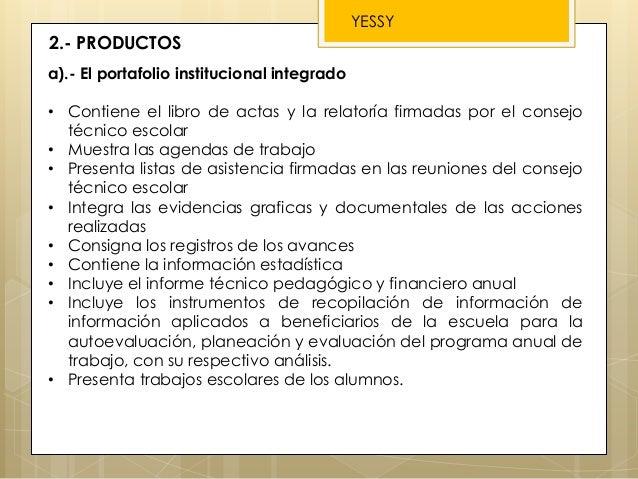 2.- PRODUCTOS a).- El portafolio institucional integrado • Contiene el libro de actas y la relatoría firmadas por el conse...