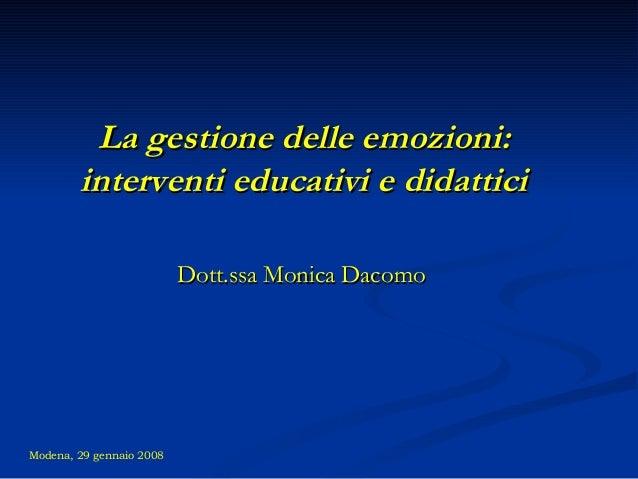 La gestione delle emozioni:La gestione delle emozioni: interventi educativi e didatticiinterventi educativi e didattici Do...