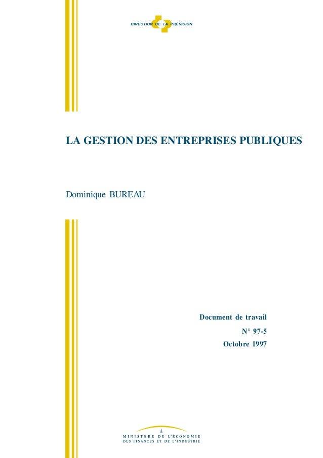DIRECTION DE LA PRÉVISIONLA GESTION DES ENTREPRISES PUBLIQUESDominique BUREAU                                         Docu...
