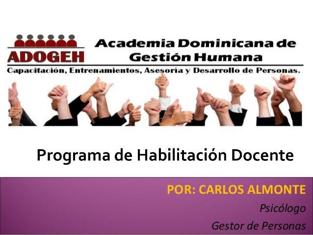 Gestión Educativa  POR: CARLOS ALMONTE  Psicólogo  Gestor de Personas