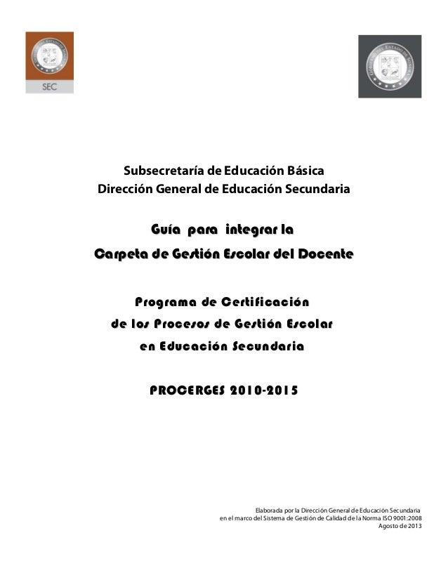 Subsecretaría de Educación Básica Dirección General de Educación Secundaria  Guía para integrar la Carpeta de Gestión Esco...