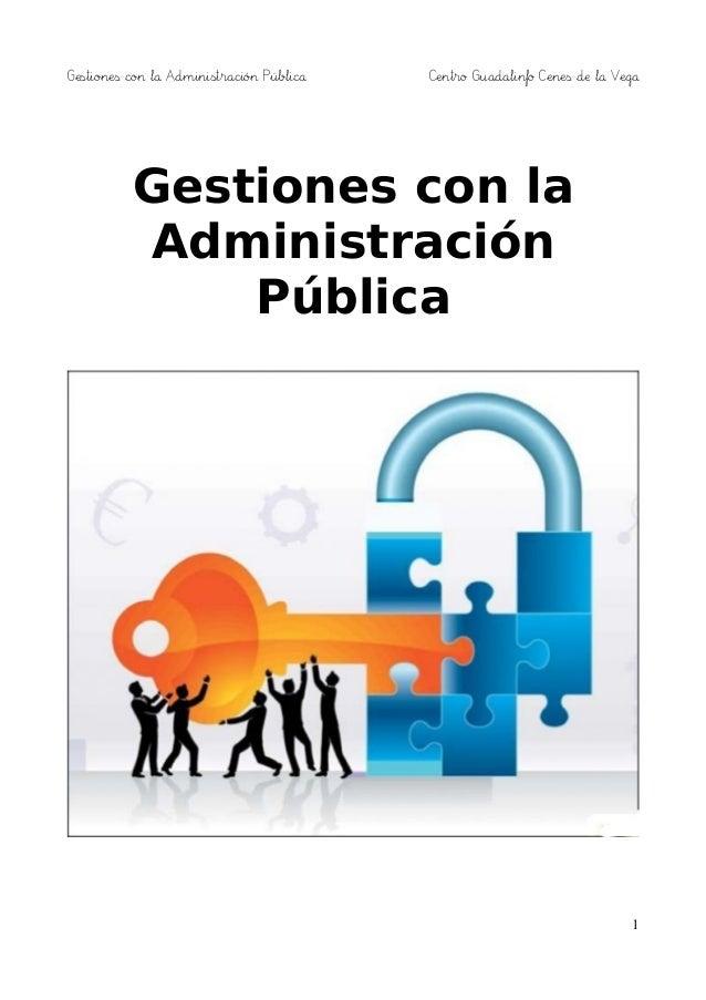 Gestiones con la Administración Pública Centro Guadalinfo Cenes de la Vega  Gestiones con la  Administración  Pública  1