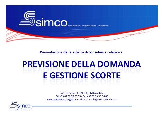 Presentazionedelleattivitàdiconsulenzarelativea:PREVISIONEDELLADOMANDA    EGESTIONESCORTE                   Via...
