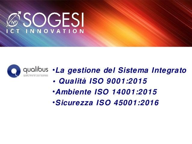 Alcuni ClientiAlcuni Clienti •La gestione del Sistema Integrato • Qualità ISO 9001:2015 •Ambiente ISO 14001:2015 •Sicurezz...