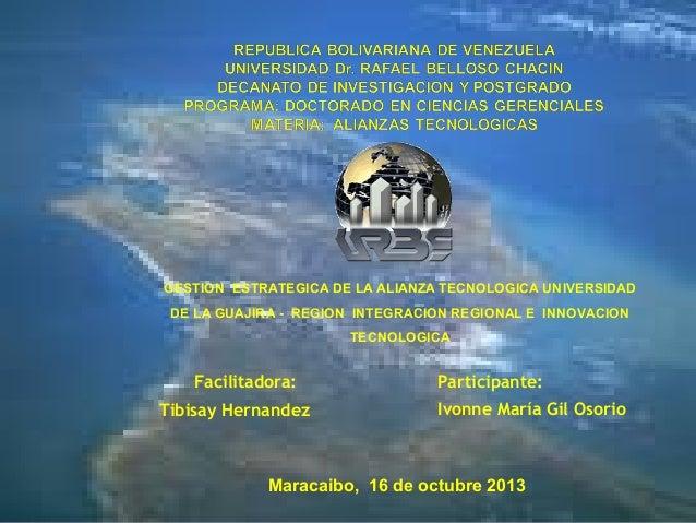 GESTION ESTRATEGICA DE LA ALIANZA TECNOLOGICA UNIVERSIDAD DE LA GUAJIRA - REGION INTEGRACION REGIONAL E INNOVACION TECNOLO...