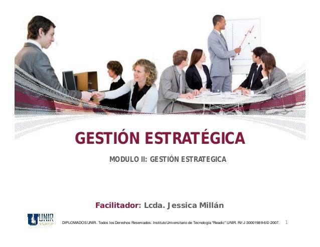 GESTIÓN ESTRATÉGICA                           MODULO II: GESTIÓN ESTRATEGICA                   Facilitador: Lcda. Jessica ...