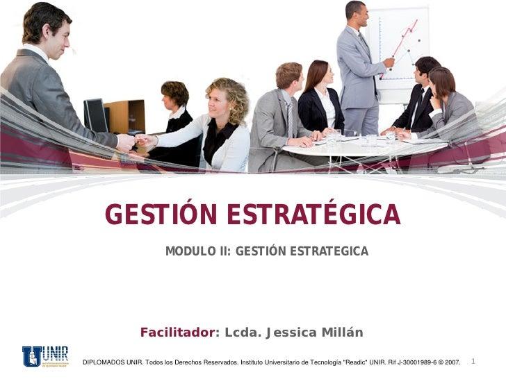 GESTIÓN ESTRATÉGICA                           MODULO II: GESTIÓN ESTRATEGICA                  Facilitador: Lcda. Jessica M...