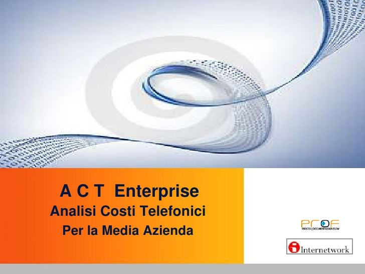 A C T  Enterprise <br />Analisi Costi Telefonici<br />Per la Media Azienda<br />