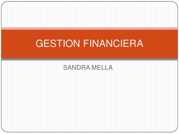 GESTION FINANCIERA    SANDRA MELLA