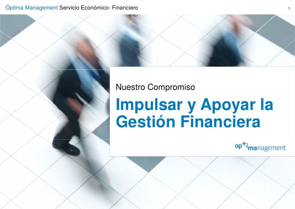 Óptima Management Servicio Económico- Financiero              1                                            Nuestro Comprom...