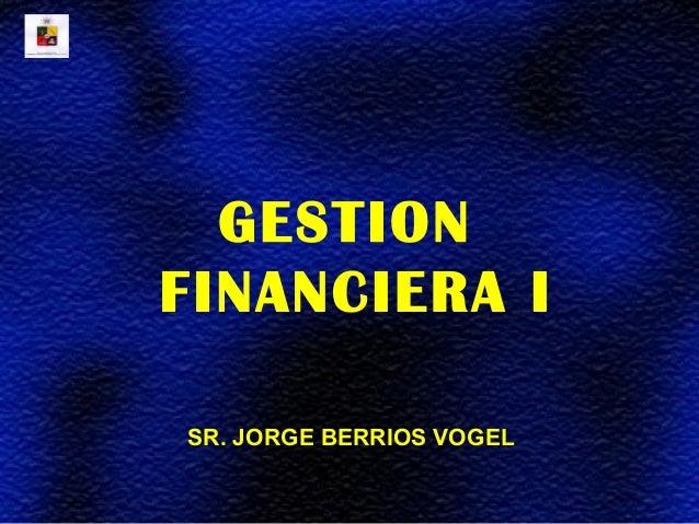 SR. JORGE BERRIOS VOGELGESTIONFINANCIERA I