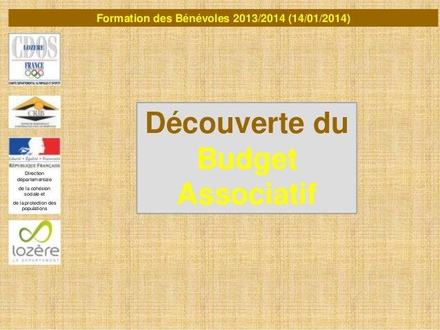 Formation des Bénévoles 2013/2014 (14/01/2014)  Direction départementale de la cohésion sociale et de la protection des po...
