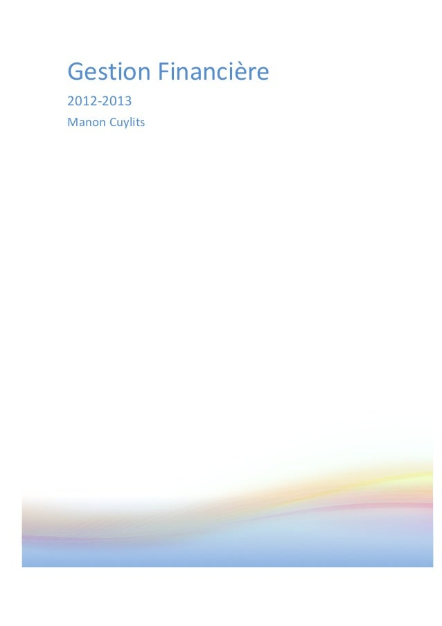 Gestion  Financière  2012-‐2013  Manon  Cuylits