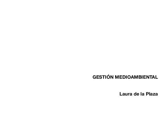 GESTIÓN MEDIOAMBIENTAL Laura de la Plaza