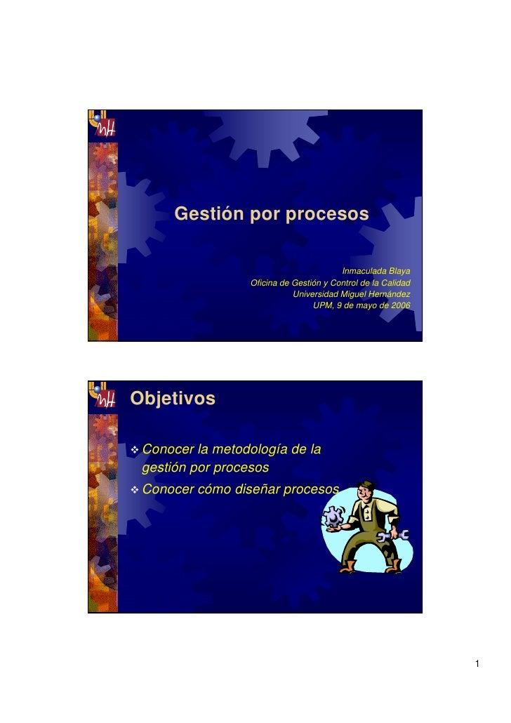 Gestión por procesos                                        Inmaculada Blaya                 Oficina de Gestión y Control ...