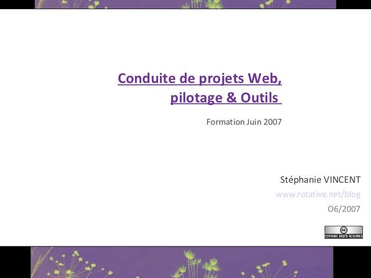 <ul><li>Conduite de projets Web, pilotage & Outils  </li></ul><ul><li>Formation Juin 2007 </li></ul>Catalogue formation SQ...